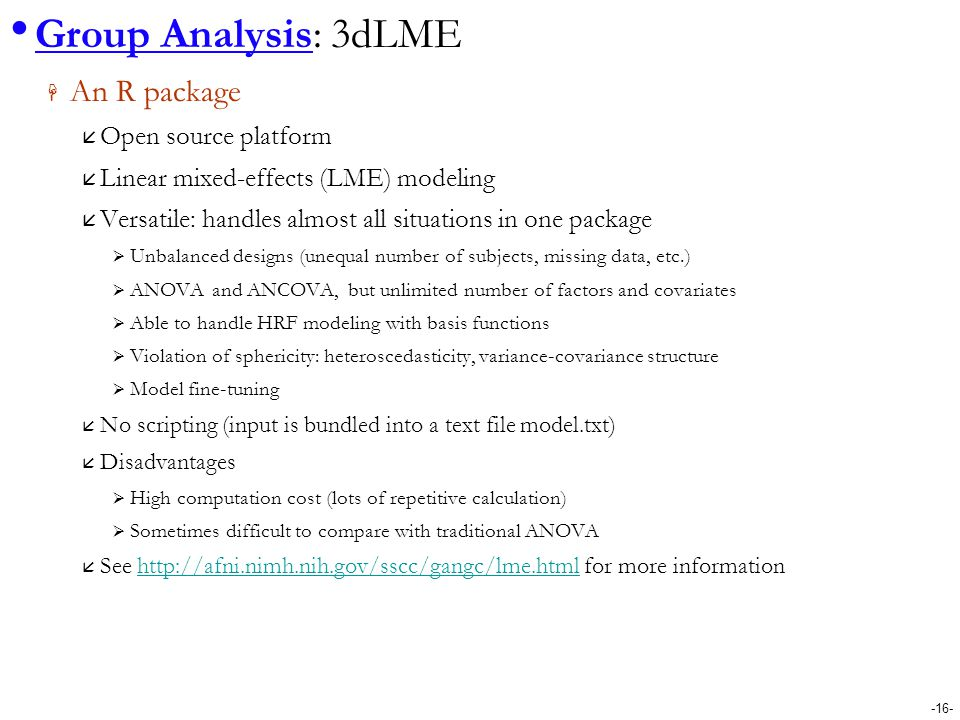 Group Analysis: 3dLME An R package Open source platform