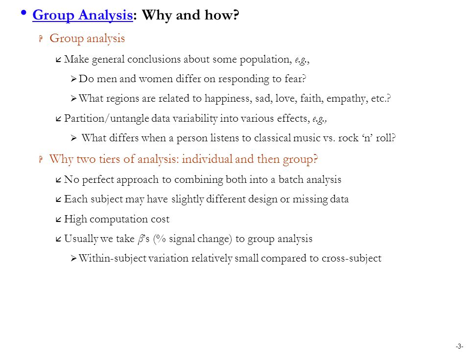 Group Analysis: Why and how