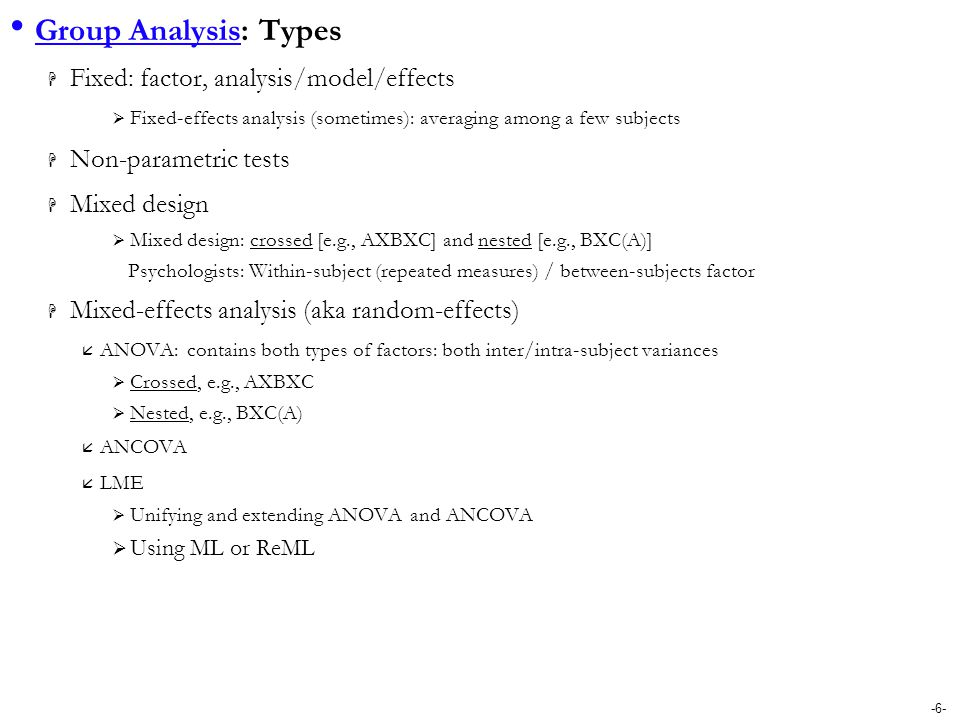 Group Analysis: Types Fixed: factor, analysis/model/effects