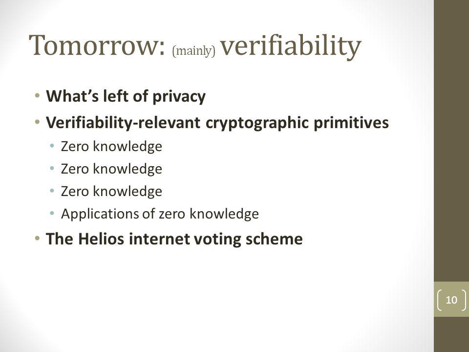 Tomorrow: (mainly) verifiability