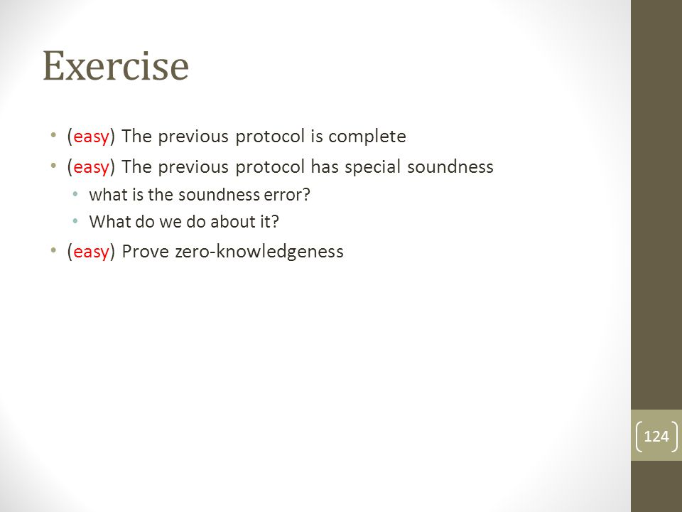 Exercise (easy) The previous protocol is complete