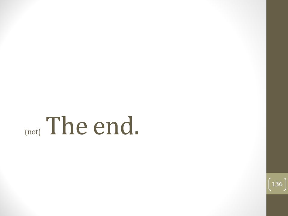 (not) The end.