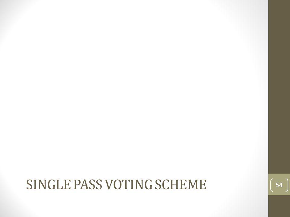 Single pass voting scheme