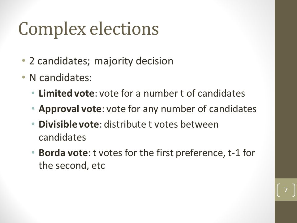 Complex elections 2 candidates; majority decision N candidates: