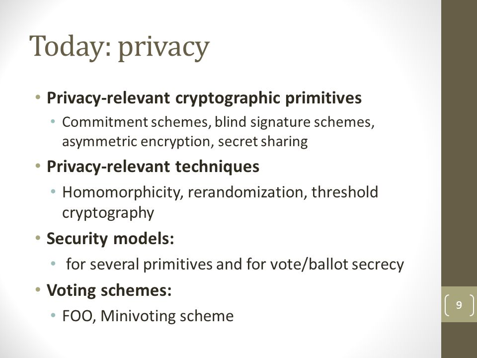 Today: privacy Privacy-relevant cryptographic primitives