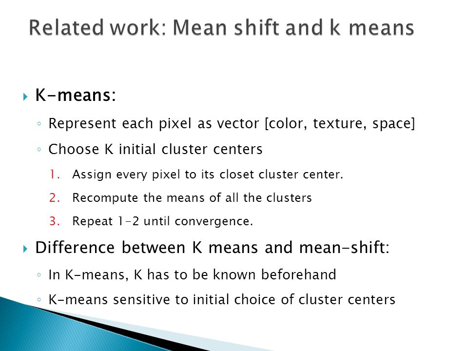 Related work: Mean shift and k means