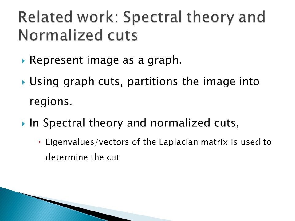 Related work: Spectral theory and Normalized cuts
