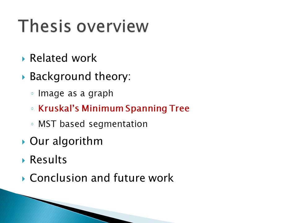 Thesis overview Related work Background theory: Our algorithm Results