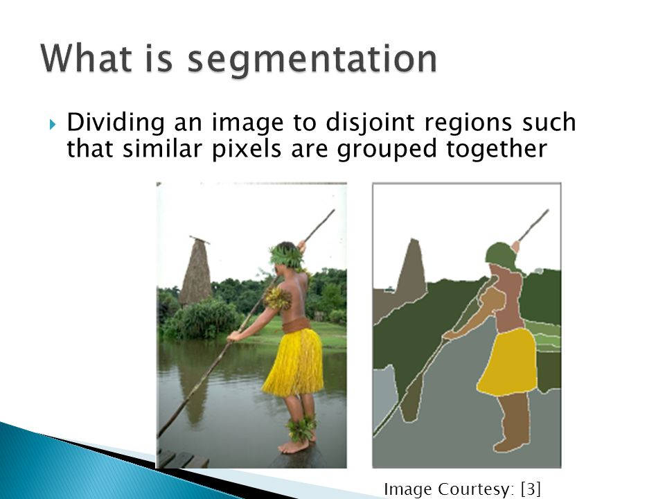 What is segmentation Dividing an image to disjoint regions such that similar pixels are grouped together.