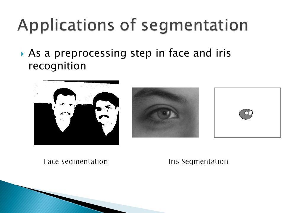 Applications of segmentation