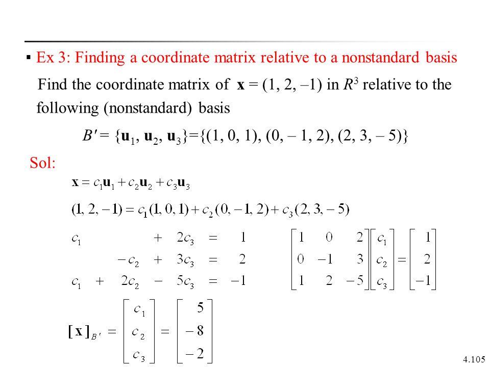 Ex 3: Finding a coordinate matrix relative to a nonstandard basis