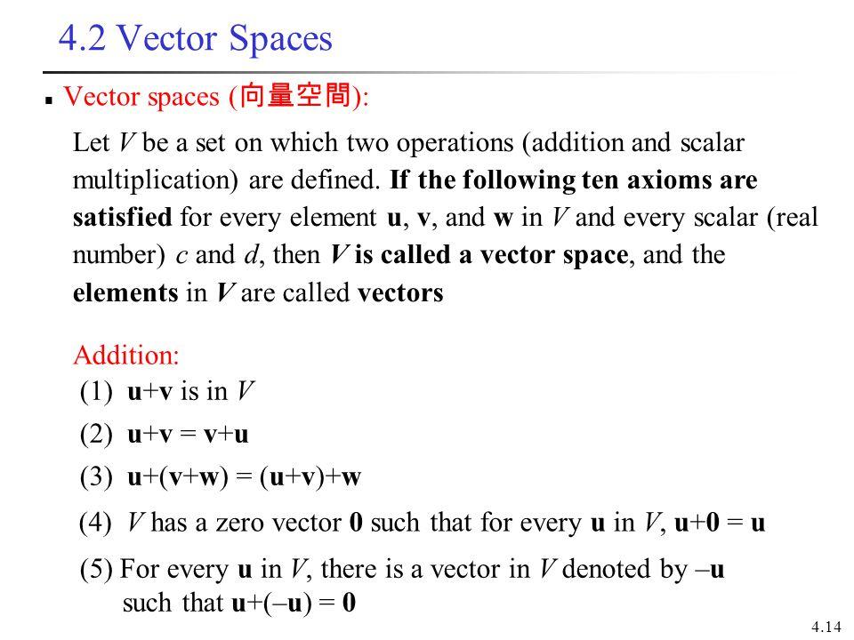 4.2 Vector Spaces Vector spaces (向量空間):