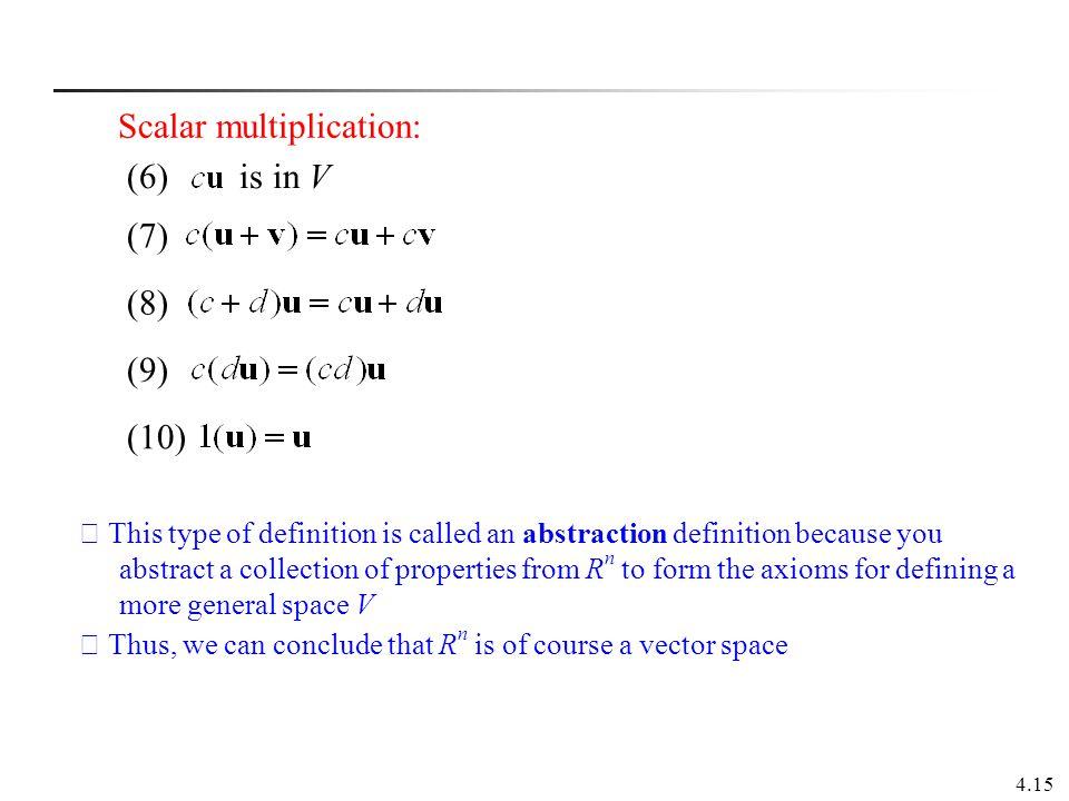 Scalar multiplication: (6) is in V