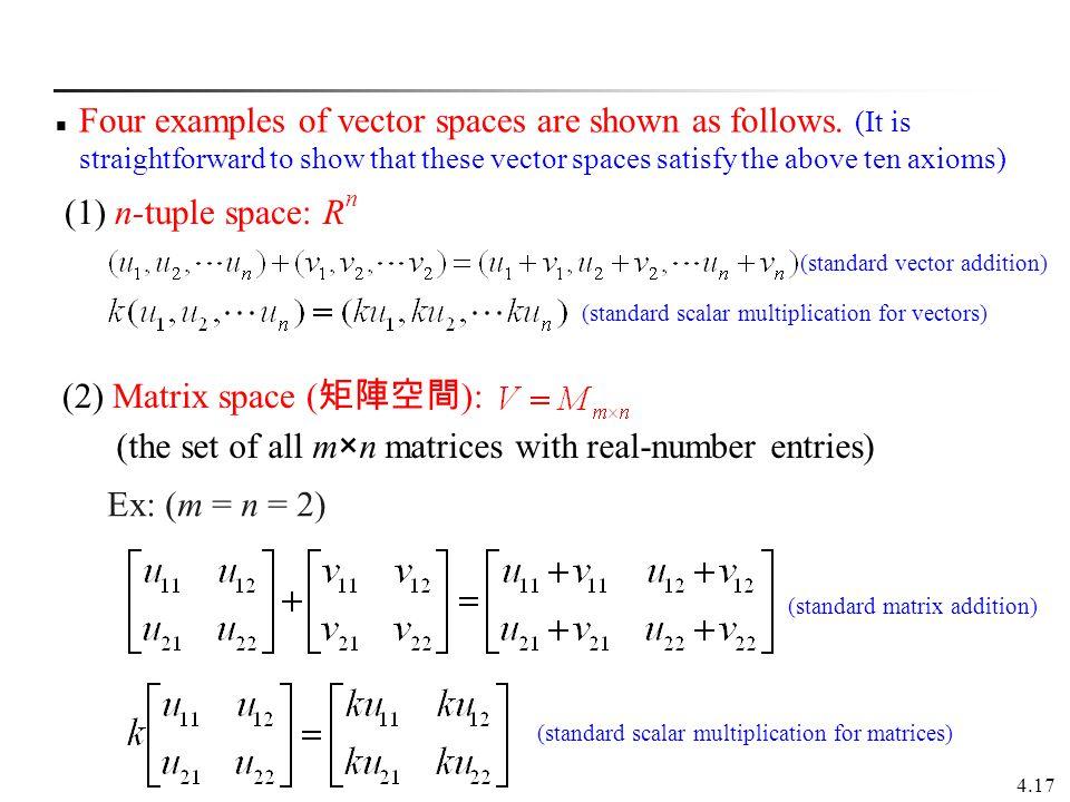 (2) Matrix space (矩陣空間):