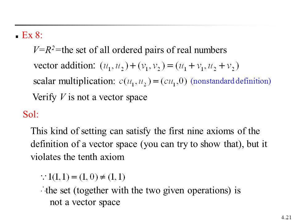 V=R2=the set of all ordered pairs of real numbers
