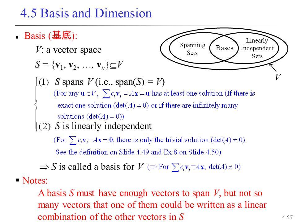 4.5 Basis and Dimension Basis (基底): V: a vector space