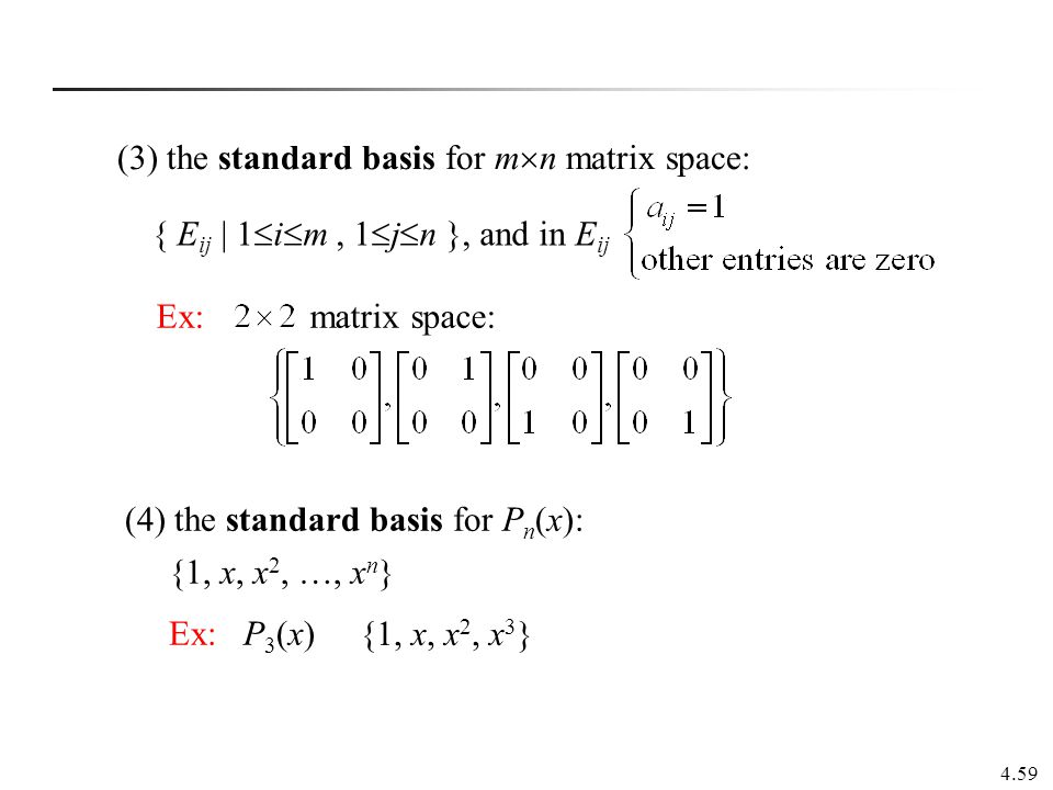 (3) the standard basis for mn matrix space: