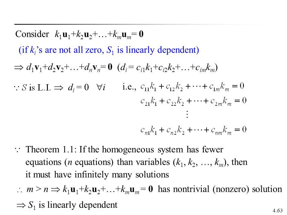 Consider k1u1+k2u2+…+kmum= 0. (if ki's are not all zero, S1 is linearly dependent)  d1v1+d2v2+…+dnvn= 0.