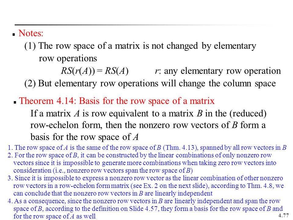 (1) The row space of a matrix is not changed by elementary