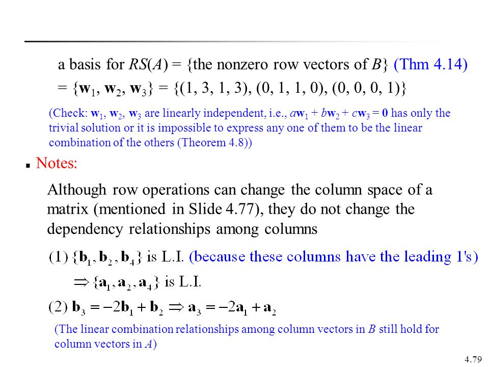 a basis for RS(A) = {the nonzero row vectors of B} (Thm 4.14)