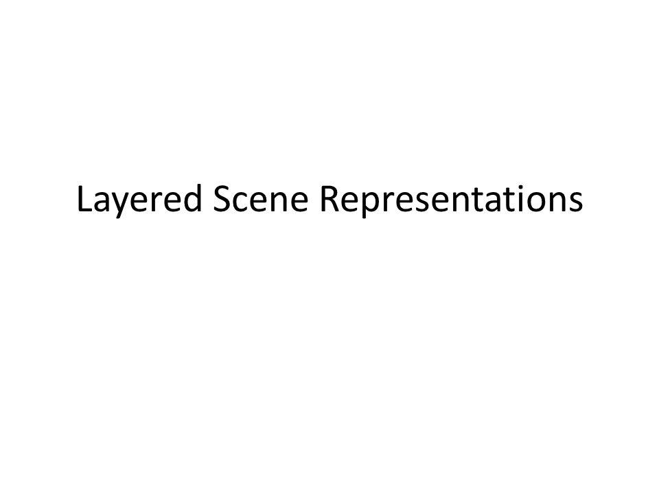 Layered Scene Representations