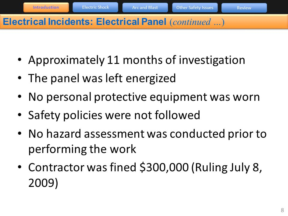 Approximately 11 months of investigation The panel was left energized