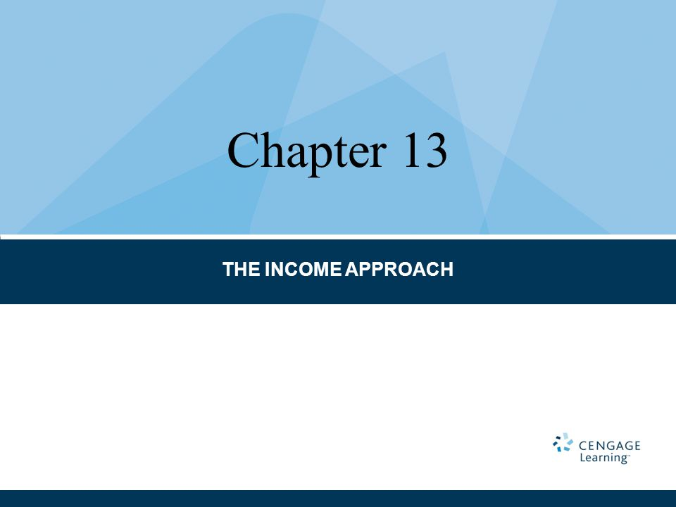 Chapter 13 THE INCOME APPROACH