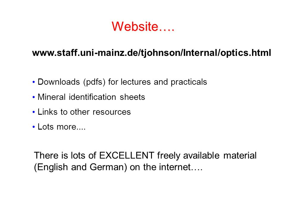 Website…. www.staff.uni-mainz.de/tjohnson/Internal/optics.html