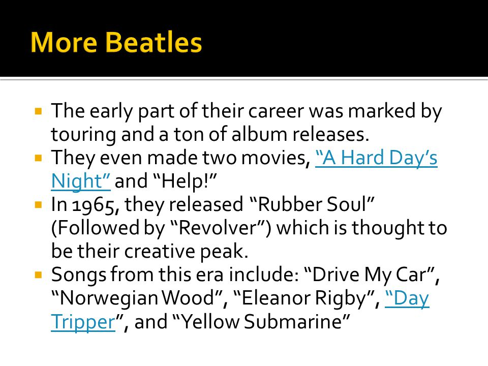 More Beatles The early part of their career was marked by touring and a ton of album releases.