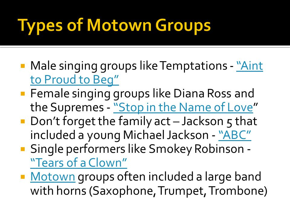 Types of Motown Groups Male singing groups like Temptations - Aint to Proud to Beg