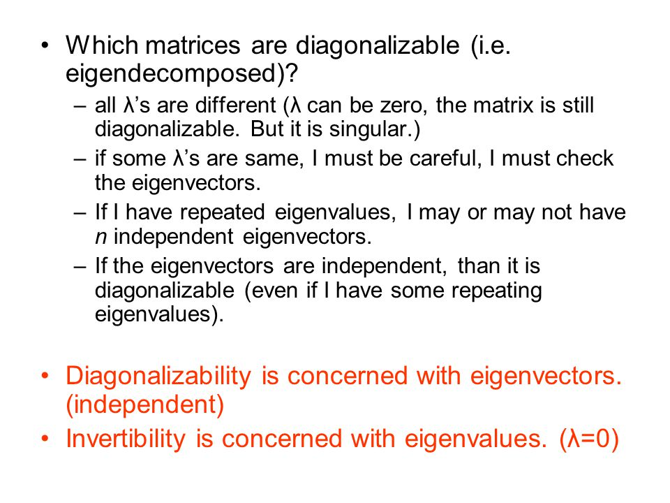 Which matrices are diagonalizable (i.e. eigendecomposed)
