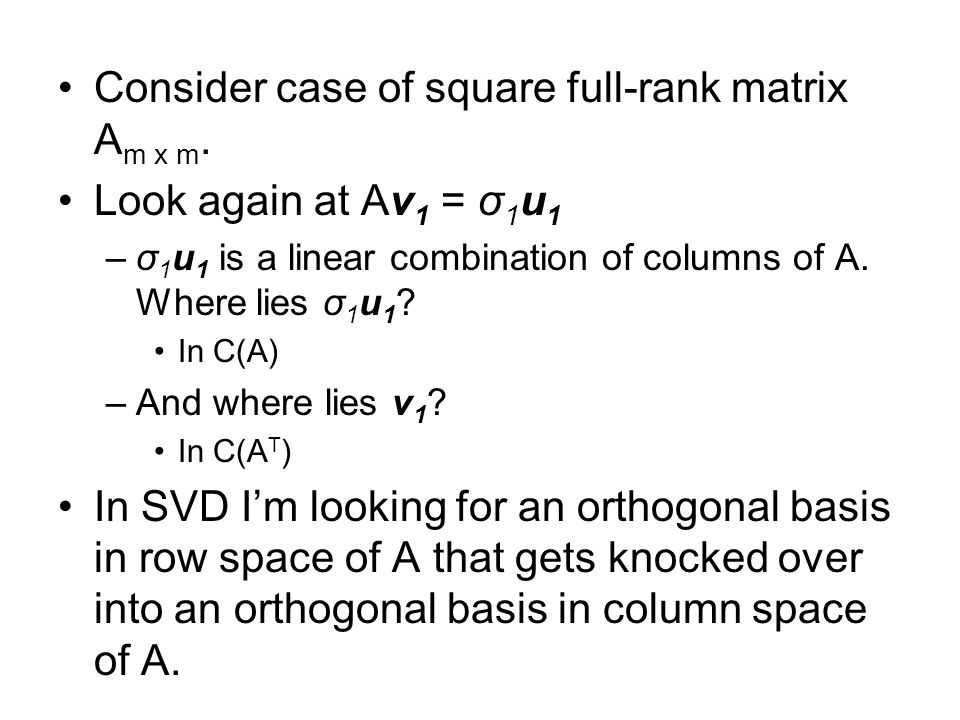 Consider case of square full-rank matrix Am x m.