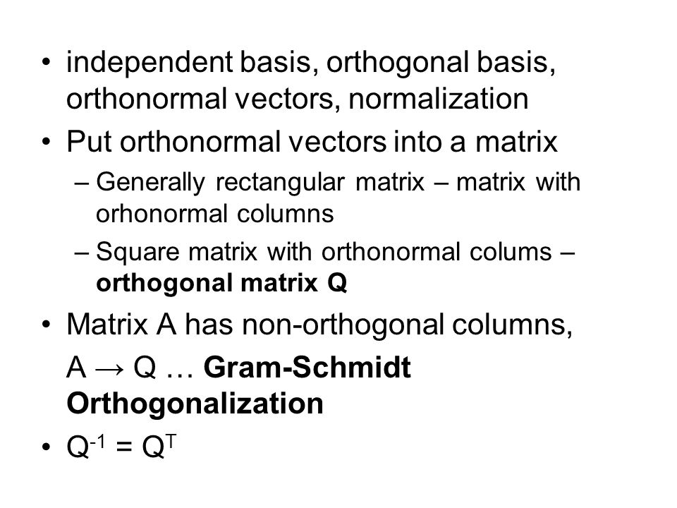 Put orthonormal vectors into a matrix