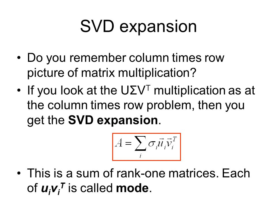 SVD expansion Do you remember column times row picture of matrix multiplication