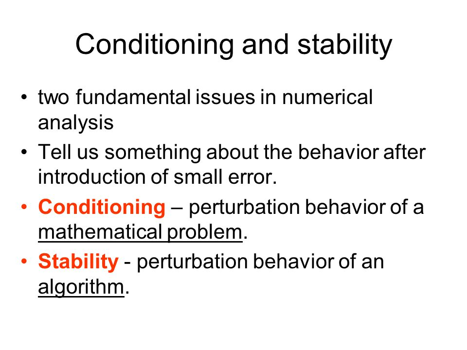 Conditioning and stability