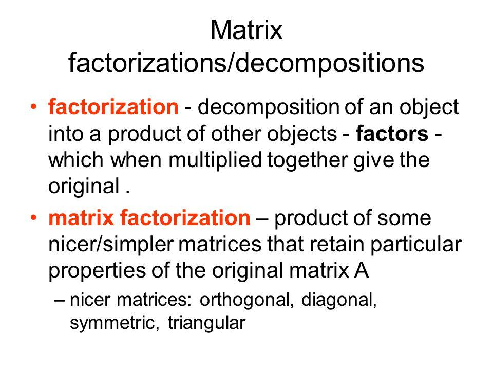 Matrix factorizations/decompositions