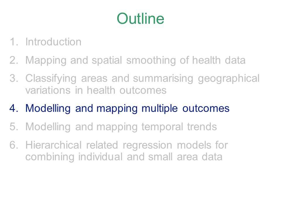 Outline Introduction Mapping and spatial smoothing of health data