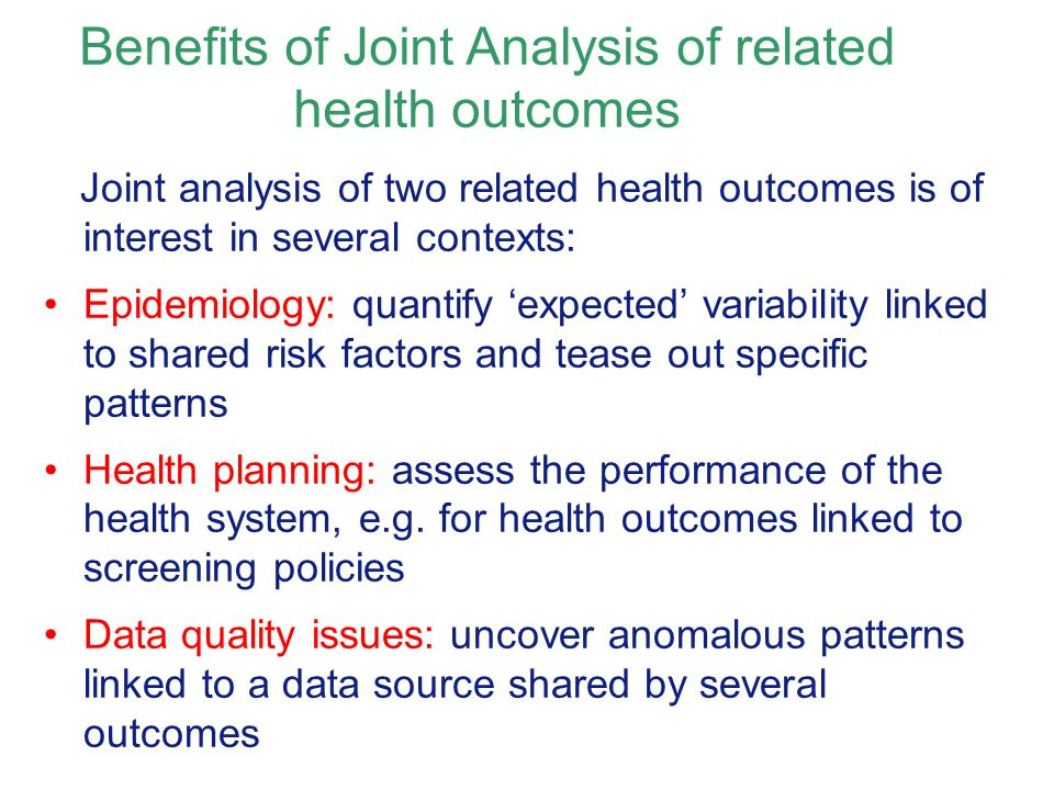 Benefits of Joint Analysis of related health outcomes