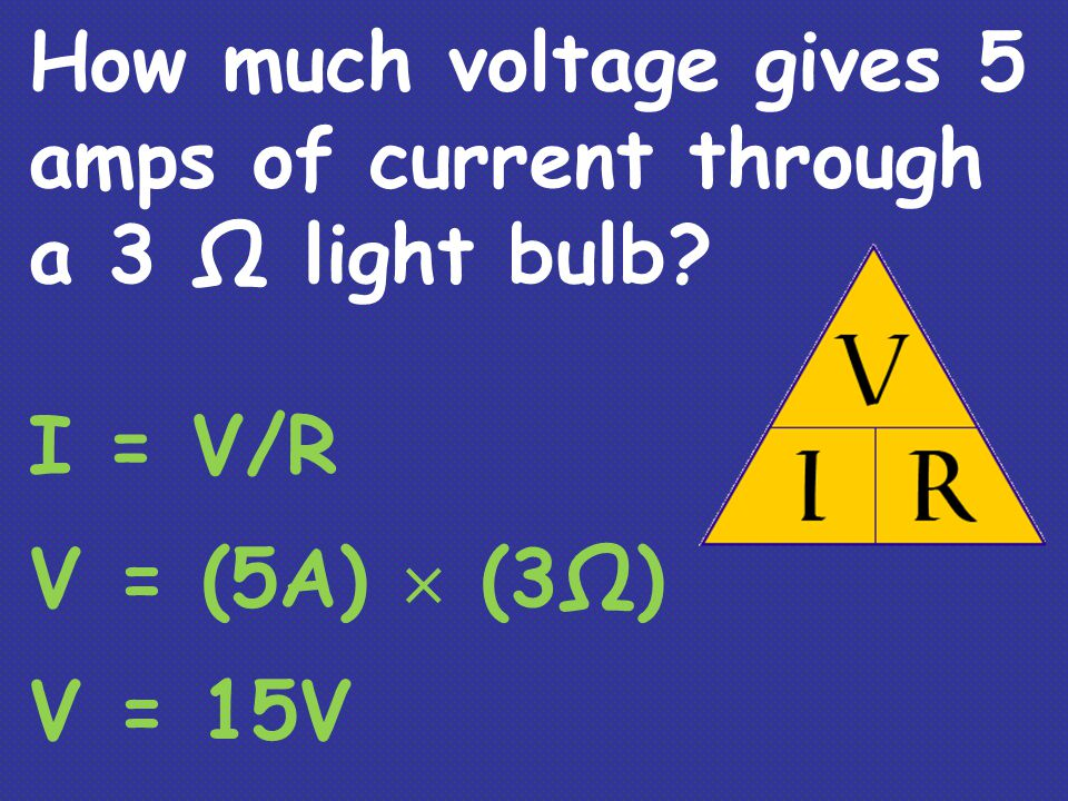 How much voltage gives 5 amps of current through a 3 Ω light bulb