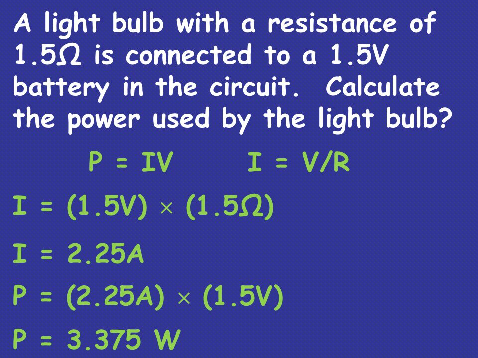 A light bulb with a resistance of 1. 5Ω is connected to a 1