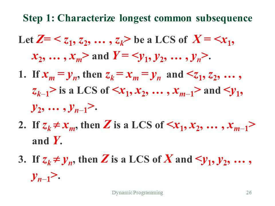Step 1: Characterize longest common subsequence