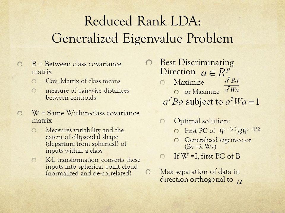 Reduced Rank LDA: Generalized Eigenvalue Problem