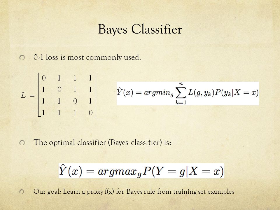 Bayes Classifier 0-1 loss is most commonly used.