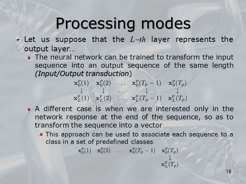 Processing modes Let us suppose that the Lth layer represents the output layer…