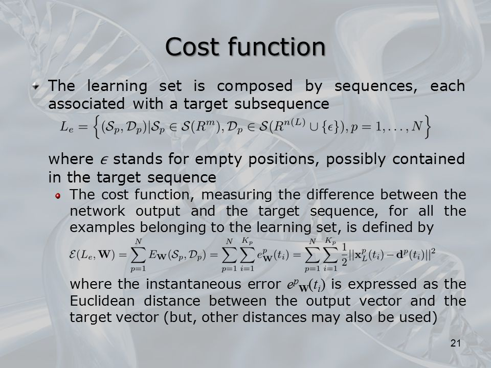 Cost function The learning set is composed by sequences, each associated with a target subsequence.