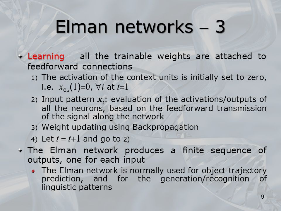 Elman networks  3 Learning  all the trainable weights are attached to feedforward connections.