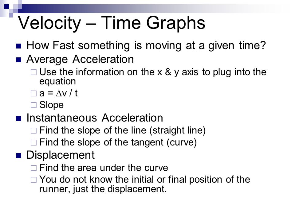 Velocity – Time Graphs How Fast something is moving at a given time