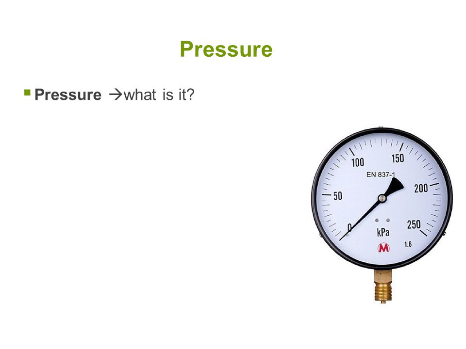 Pressure Pressure what is it