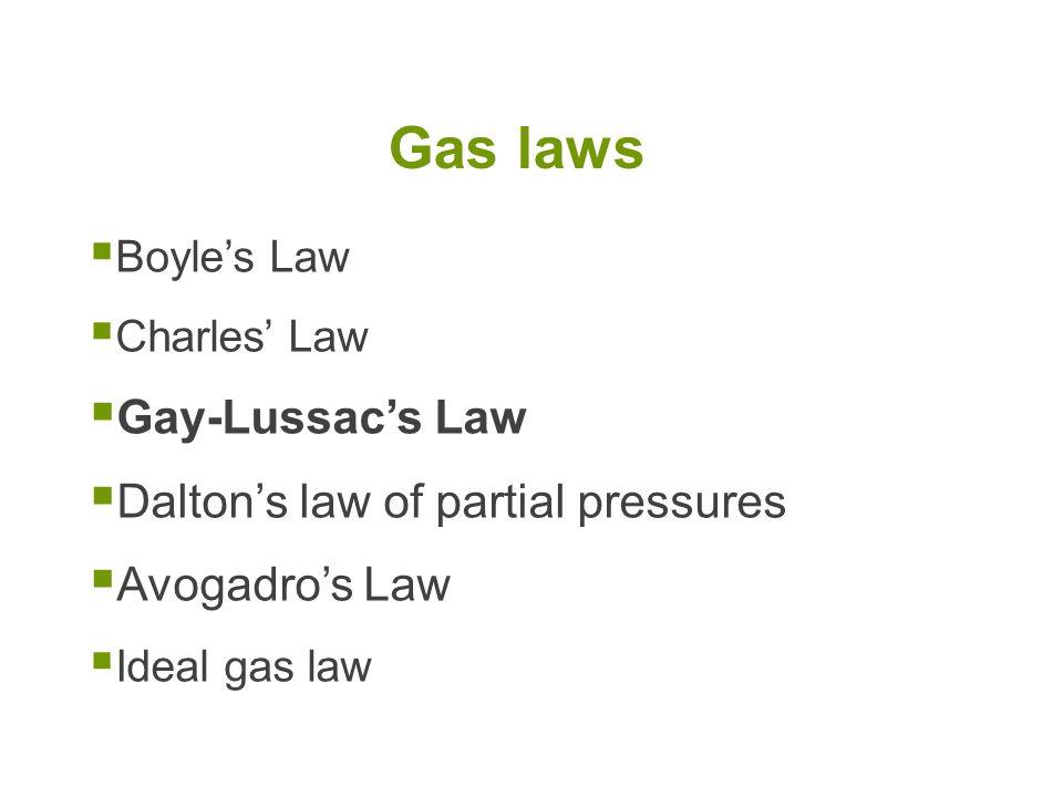 Gas laws Gay-Lussac's Law Dalton's law of partial pressures