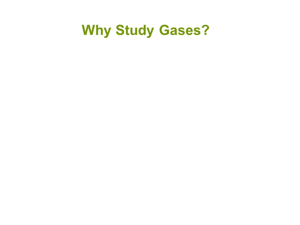 Why Study Gases
